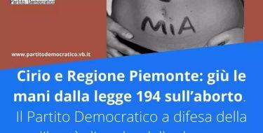 Cirio e Regione Piemonte: giù le mani dalla legge 194 sull'aborto. Il Partito Democratico a difesa della libertà di scelta delle donne e dei consultori