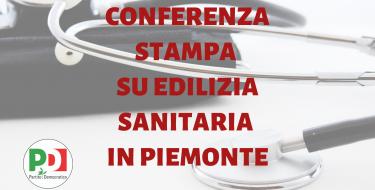 5/12 CONFERENZA STAMPA SU EDILIZIA SANITARIA IN PIEMONTE