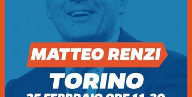 domenica 25 febbraio – Matteo Renzi a Torino