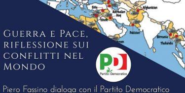PD Biellese –  GUERRA E PACE. RIFLESSIONE SUI CONFLITTI NEL MONDO. Con Piero Fassino (giovedì 8 ottobre diretta streaming ore 20,30)
