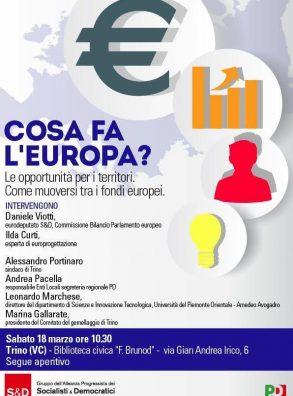 """""""Cosa fa l'Europa? Le opportunità per i territori. Come muoversi tra i fondi europei"""" – Trino (VC), 18 marzo 2017"""