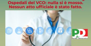 PD VCO. A un anno dal nuovo progetto di assetto degli Ospedali per il VCO ancora nulla di fatto