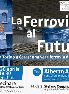 30/04 – Ore 18,30 -In treno da Torino a Ceres: una vera ferrovia del territorio